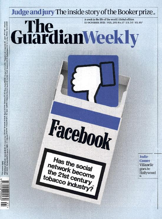 The Guardian Weekly 15 OCTOBER 2021 Has the social network become the 21st century tobacco industry?