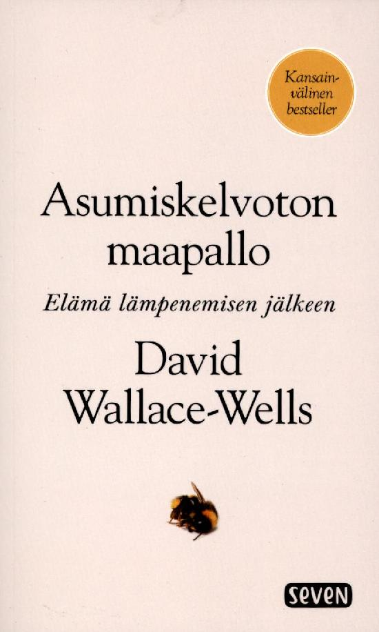 Wallace-Wells, David: Asumiskelvoton maapallo