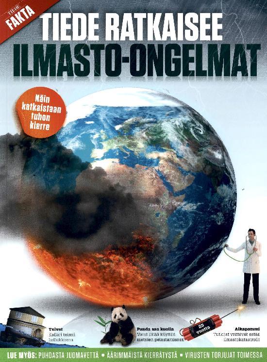 Tiede Fakta Tiede ratkaisee ILMASTO - ONGELMAT 2021