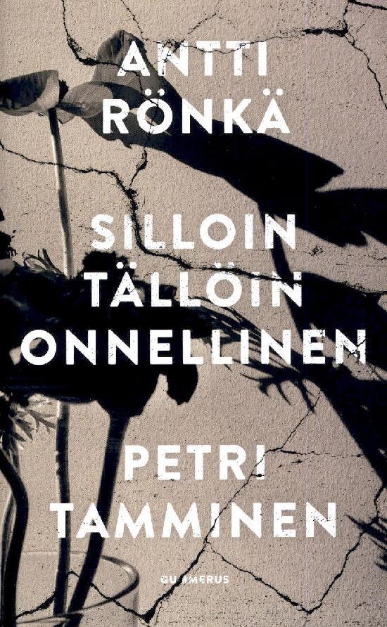 Rönkä, Antti & Tamminen, Petri: Silloin tällöin onnellinen