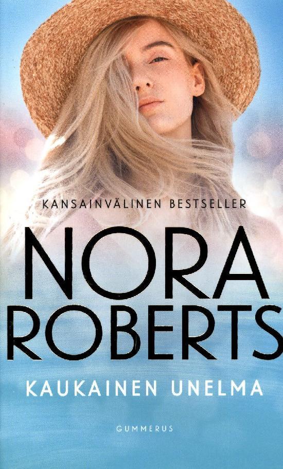 Roberts, Nora: Kaukainen unelma
