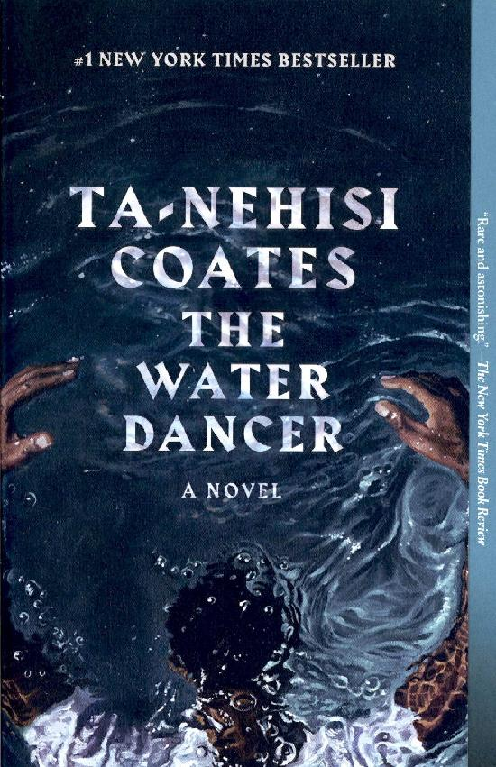 Coates, Ta-Nehisi: The Water Dancer