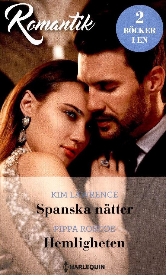 Harlequin Romantik Lawrence, Kim: Spanska nätter / Roscoe, Pippa: Hemligheten