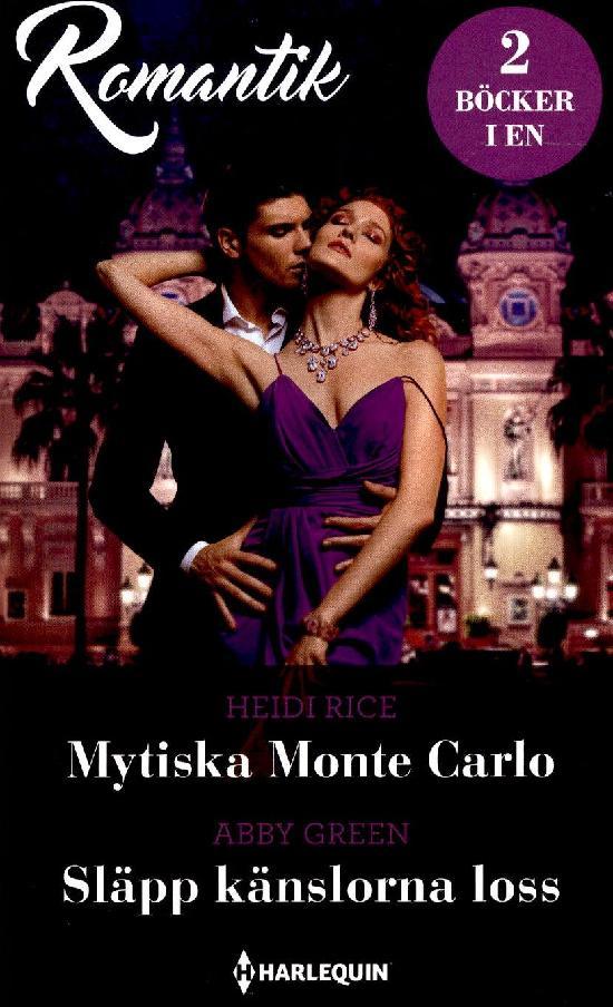 Harlequin Romantik Rice, Heidi: Mystika Monte Carlo/ Green, Abby: Släpp känslorna loss