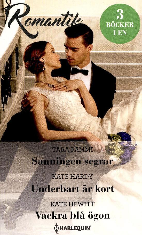 Harlequin Romantik Pamm, Tara:Sanningen segrar/ Hardy,Kate:Underbart är kort/Hewitt,Kate:Vackra blå ögon