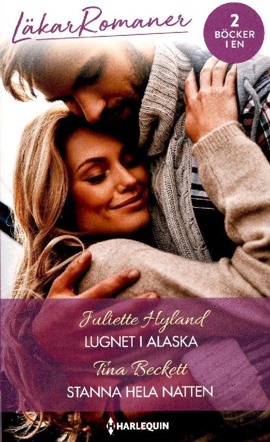 Harlequin Läkarroman Hyland, Juliette: Lugnet i Alaska / Beckett, Tina: Stanna hela natten