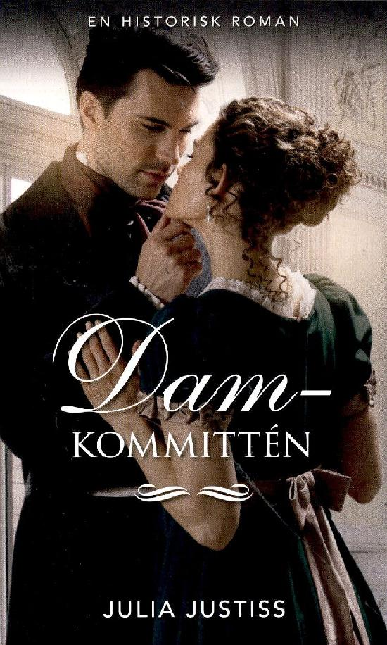 Harlequin Historisk Roman Justiss, Julia: Damkommitén