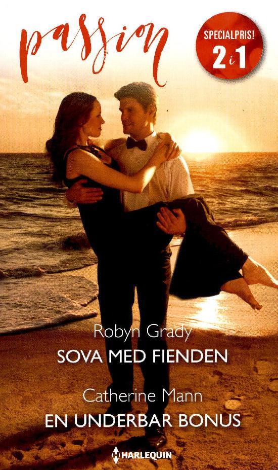 Harlequin Passion 2in1 Grady, Robyn: Sova med fienden/ Mann, Carhrine: En underbar bonus