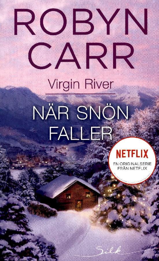 Harlequin Silk (Swe) Carr, Robyn: När snön faller