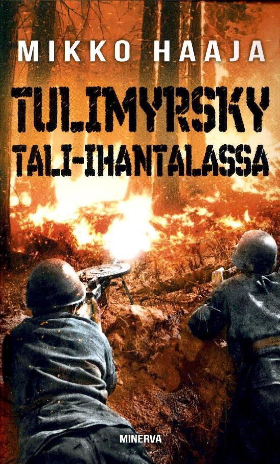 Haaja, Mikko: Tulimyrsky Tali-Ihantalassa