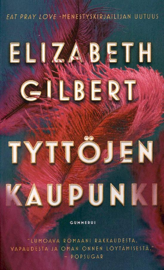Gilbert, Elizabeth: Tyttöjen kaupunki