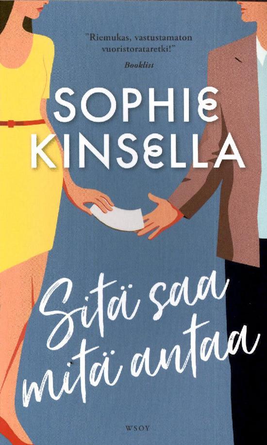 Kinsella, Sophie: Sitä saa mitä antaa