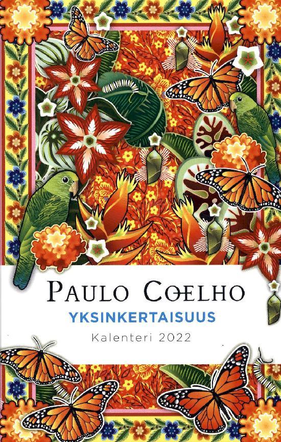 Paulo Coelho vuosikalenteri 2022 Yksinkertaisuus