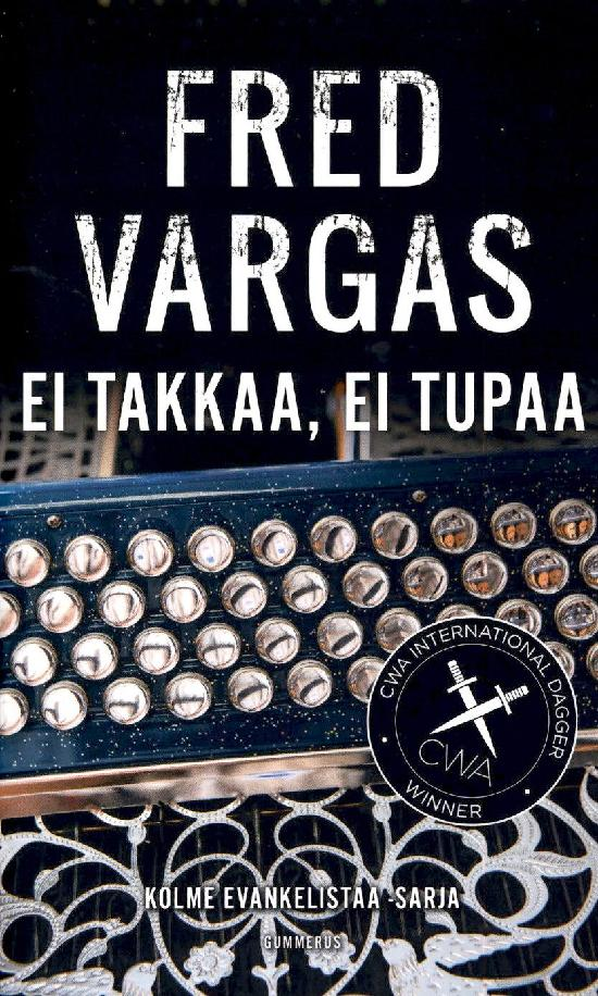 Vargas, Fred: Ei takkaa, ei tupaa