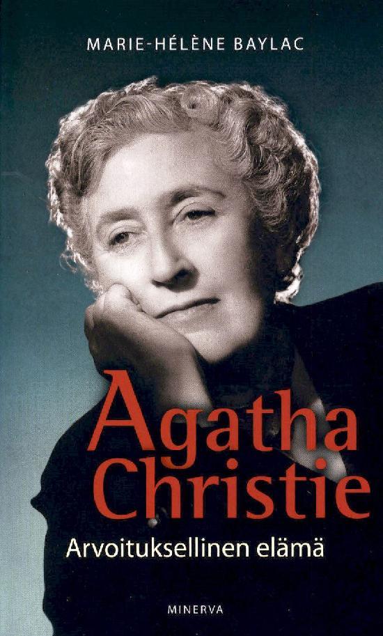 Baylac, Marie-Helene: Agatha Christie - Arvoituksellinen elämä