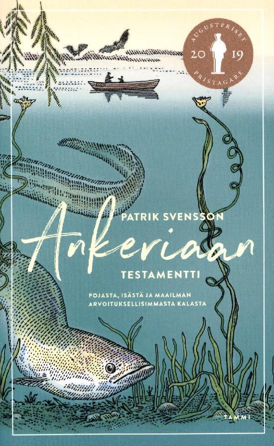 Svensson, Patrik: Ankeriaan testamentti
