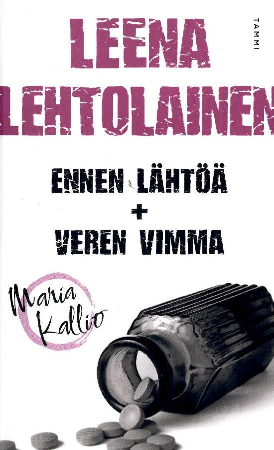 Lehtolainen, Leena: Ennen lähtöä & Veren vimma