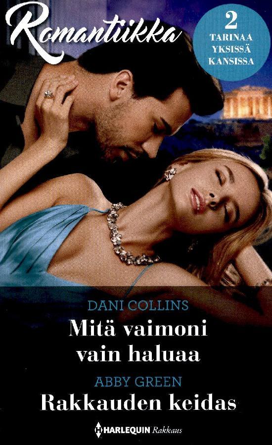 Harlequin Romantiikka Collins,Dani: Mitä vaimoni haluaa / Green,Abby: Rakkauden keidas