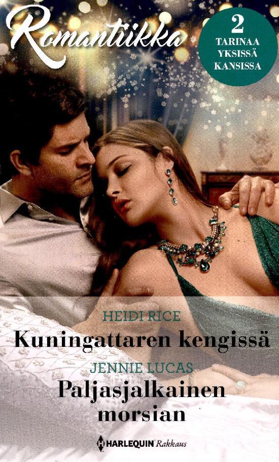 Harlequin Romantiikka Rice, Heidi:Kuningattaren kengissä/Lucas, Jennie: Paljasjalkainen morsian