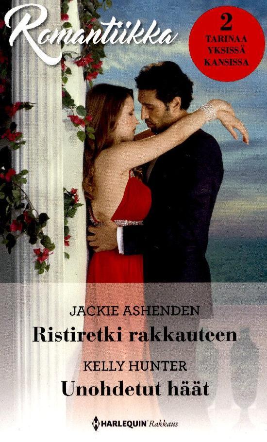 Harlequin Romantiikka Ashenden,Jackie: Ristiretki rakkauteen/Hunter,Kelly: Unohdetut häät