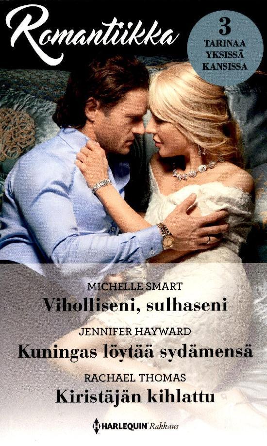 Harlequin Romantiikka Smart,M:Viholliseni.../Hayward,J:Kuningas.../Thomas,Rachael:Kiristäjän...