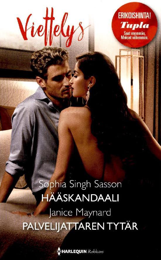 Harlequin Viettelys 2in1 Singh Sasson,Sophia: Hääskandaali/Maynard,Janice: Palvelijattaren tytär