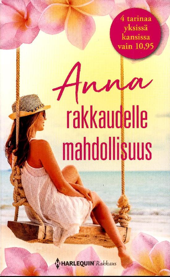Harlequin Romantiikka Antologia Anna rakkaudelle mahdollisuus