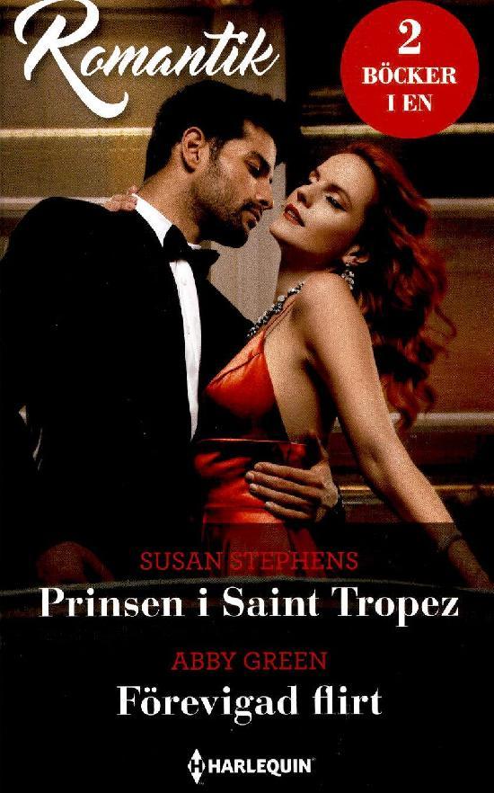Harlequin Romantik Stephens, Susan: Prinsen i Saint Tropez / Green, Abby: Förevigad flirt