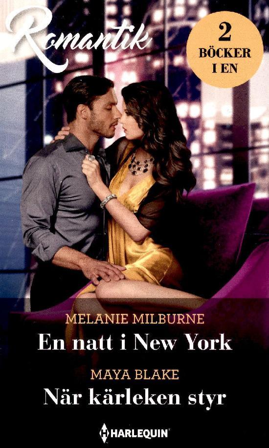 Harlequin Romantik Milburne, Melanie: En natt i New York / Blake, Maya: När kärleken styr