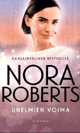 Roberts, Nora: Unelmien voima
