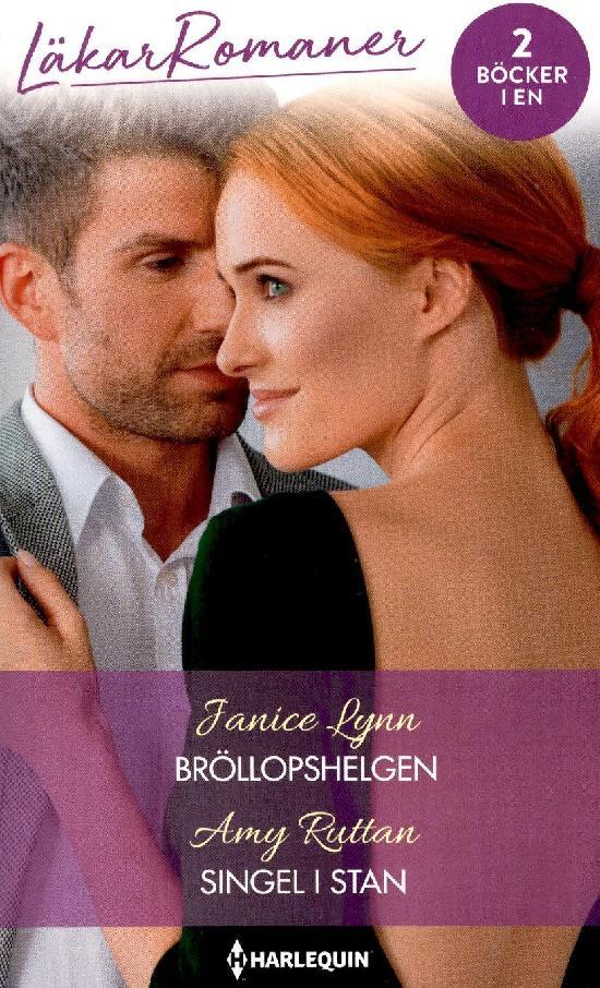 Harlequin Läkarroman Lynn, Janice: Bröllopshelgen / Ruttan, Amy: Singel i stan