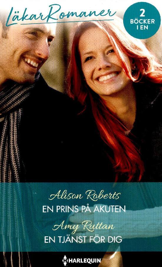 Harlequin Läkarroman Roberts, Alison: En prins på akuten / Ruttan, Amy: En tjänst för dig