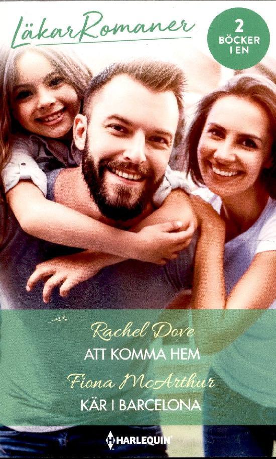 Harlequin Läkarroman Dove, Rachel: Att komma hem / McArthur, Fiona: Kär i Barcelona