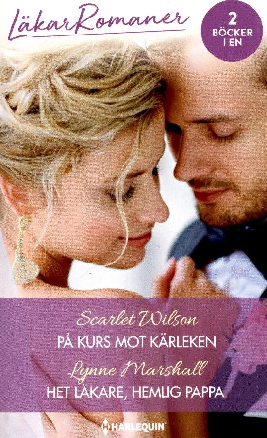 Harlequin Läkarroman Wilson, Scarlet: På kurs mot kärleken / Marshall, Lynne: Het läkare, hemlig...