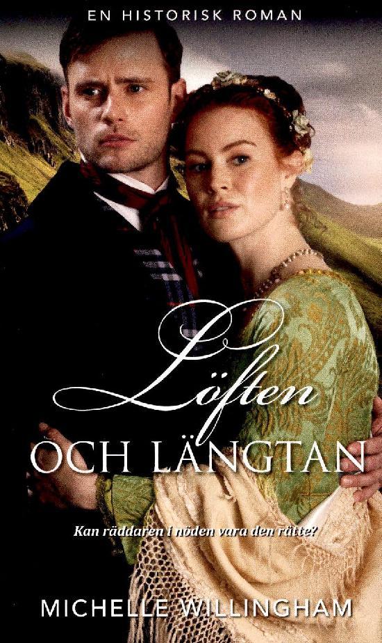 Harlequin Historisk Roman Willingham, Michelle: Löften och längtan