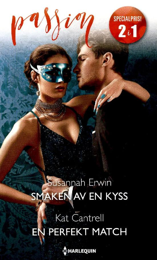 Harlequin Passion 2in1 Erwin, Susannah: Smaken av en kyss / Cantrell, Kat: En perfekt match