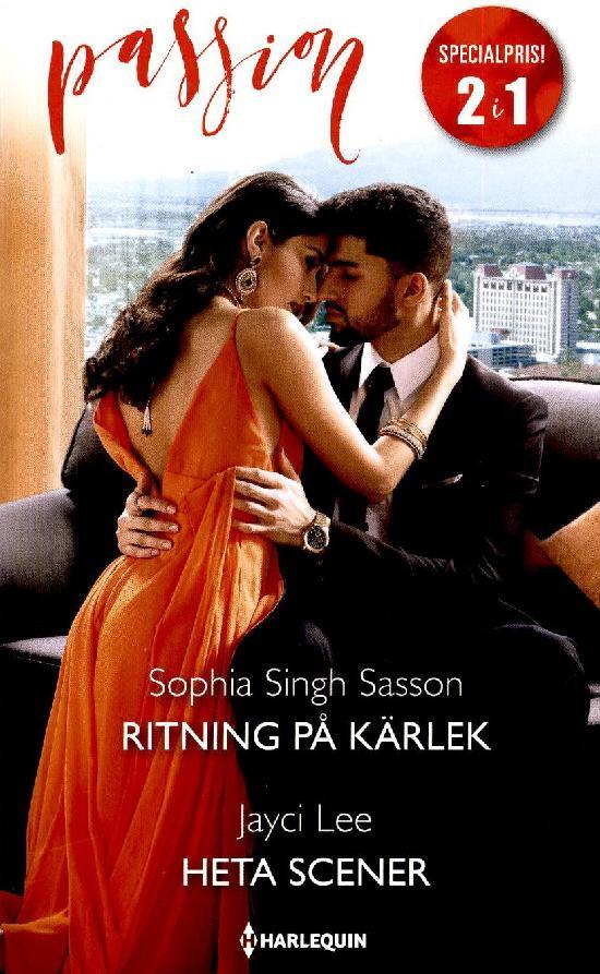 Harlequin Passion 2in1 Singh Sasson, Sophia: Ritning på kärlek / Lee, Jayci: Heta scener