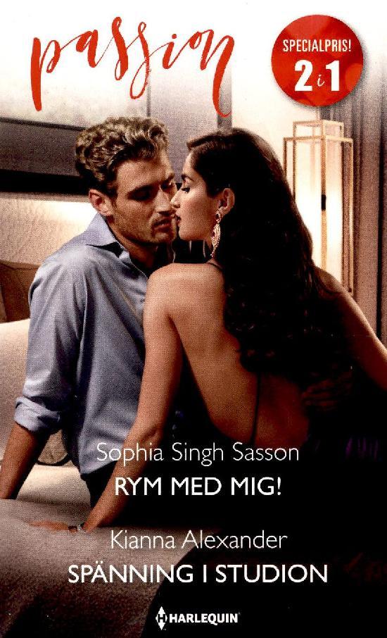 Harlequin Passion 2in1 Singh Sasson, Sophia: Rym med mig! / Alexander, Kianna: Spänning i studion