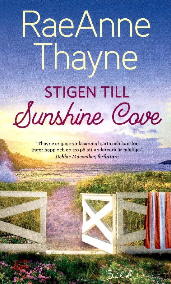 Harlequin Silk (Swe) Thayne, RaeAnne: Stigen till Sunshine Cove