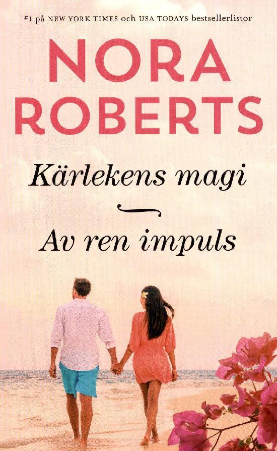 Harlequin Silk -Nora Roberts (Swe) Kärlekens magi / Av ren impuls