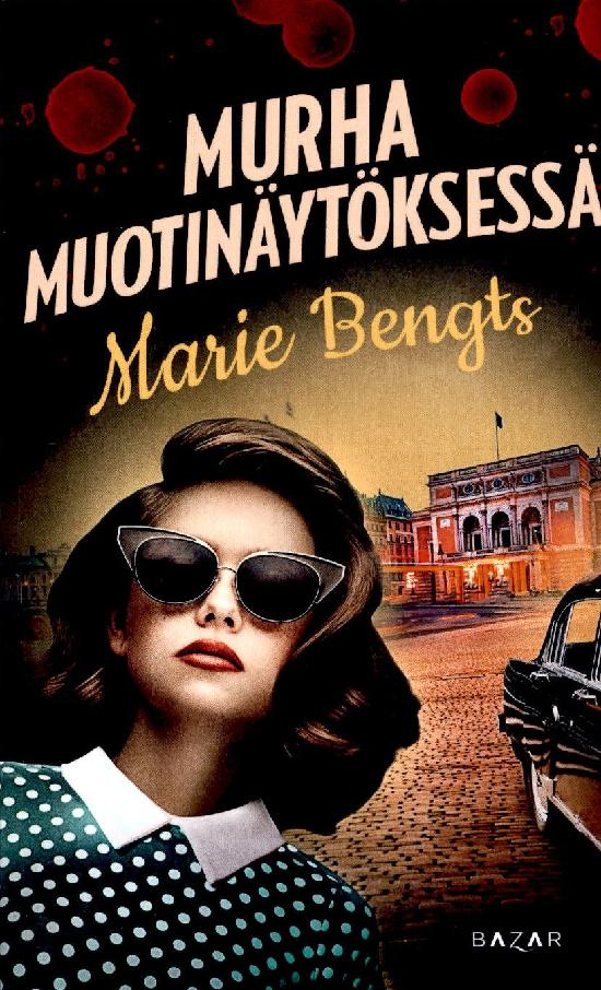 Bengts, Marie: Murha muotinäytöksessä