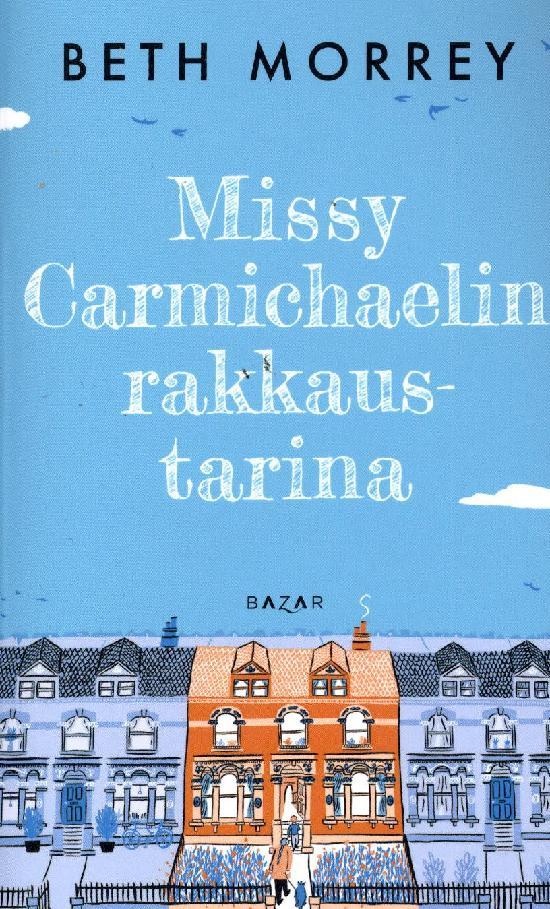 Morrey, Beth: Missy Carmichaelin rakkaustarina