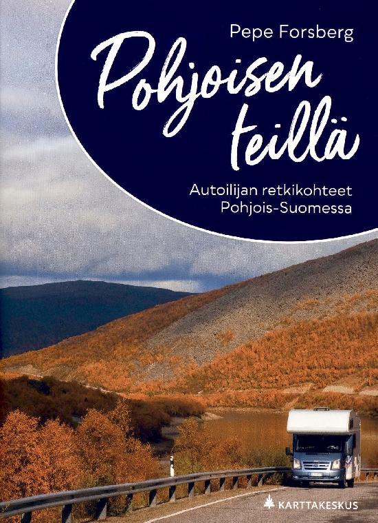 Pohjoisen Teillä- Autoilijan Retkikohteet Pohjois-Suomessa 2021