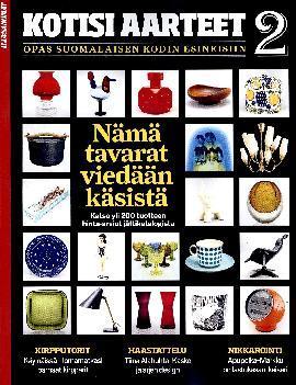 Kotisi Aarteet 2 Opas suomalaisen kodin esineisiin 2021