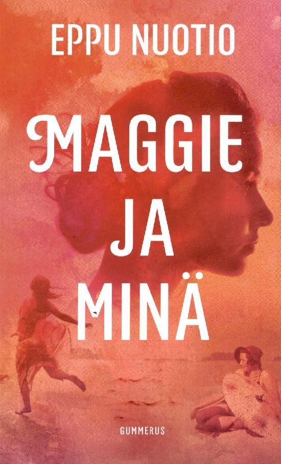 Nuotio, Eppu: Maggie ja minä