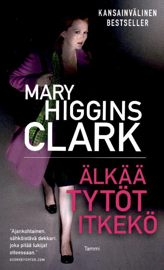 Clark, Mary Higgins: Älkää tytöt itkekö