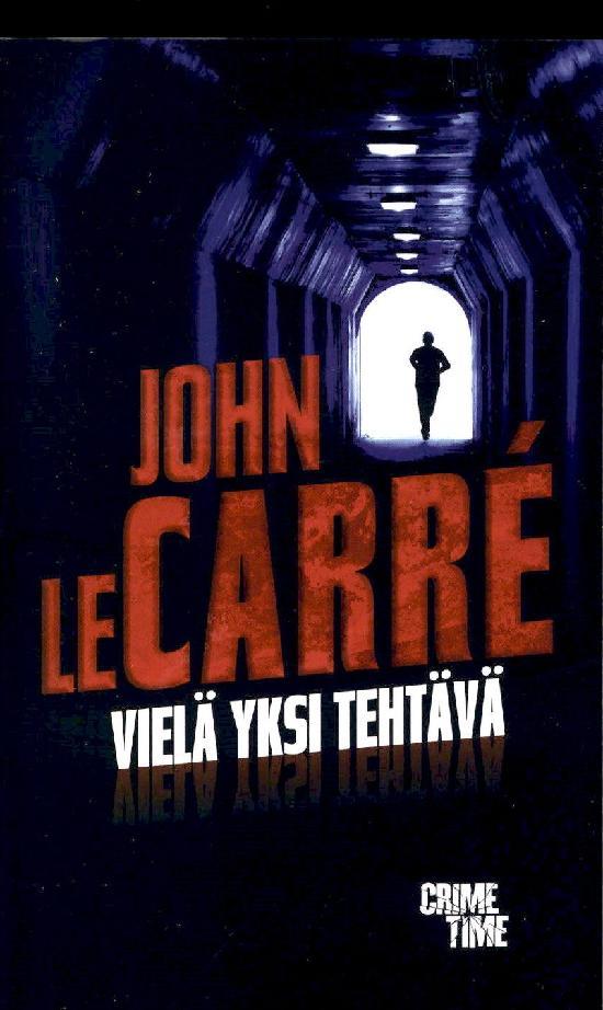 Le Carré, John: Vielä yksi tehtävä