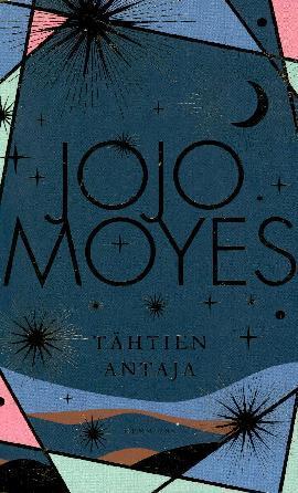 Moyes, Jojo: Tähtien antaja
