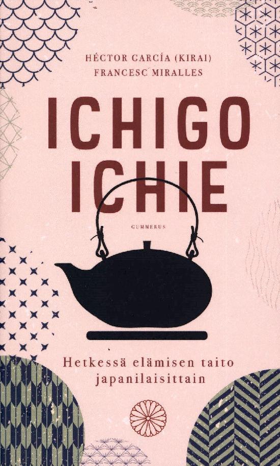 García (Kirai) Hector & Miralles, Francesc: Ichigo ichie