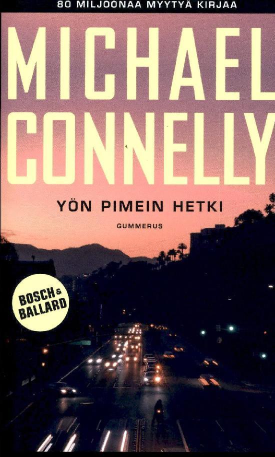Connelly, Michael: Yön pimein hetki